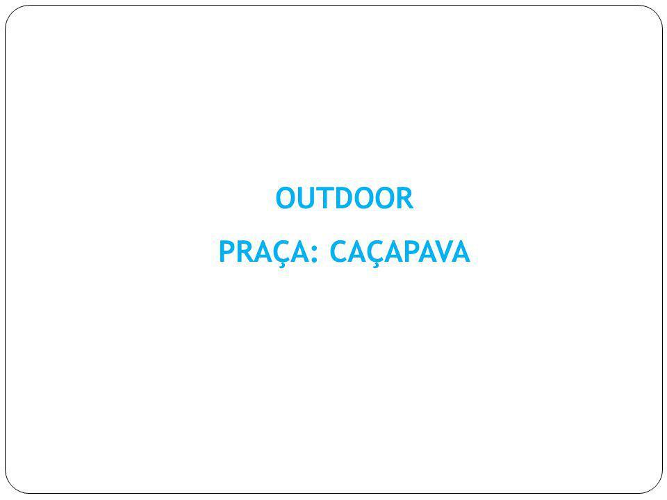 OUTDOOR PRAÇA: CAÇAPAVA