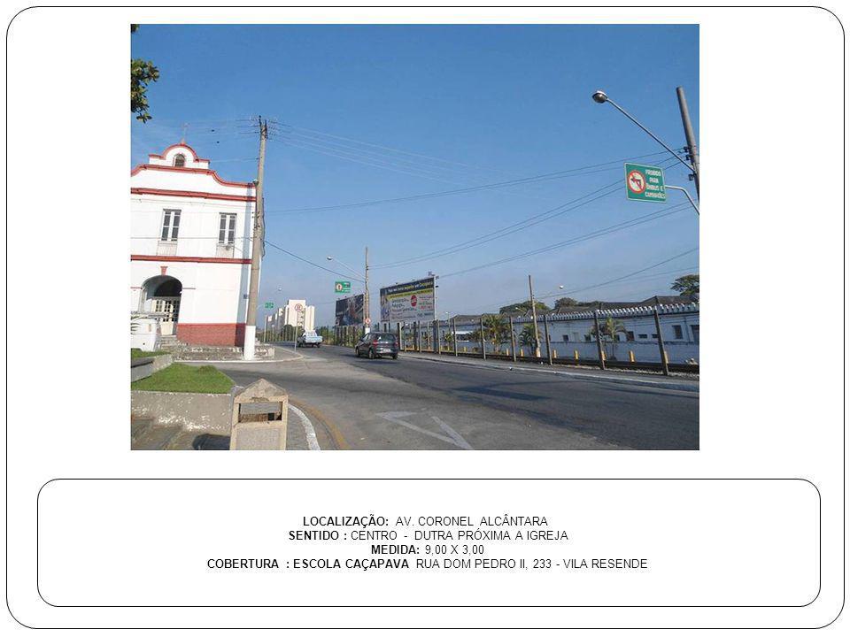 LOCALIZAÇÃO: AV. CORONEL ALCÂNTARA