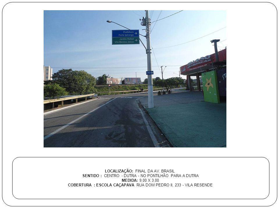 LOCALIZAÇÃO: FINAL DA AV. BRASIL
