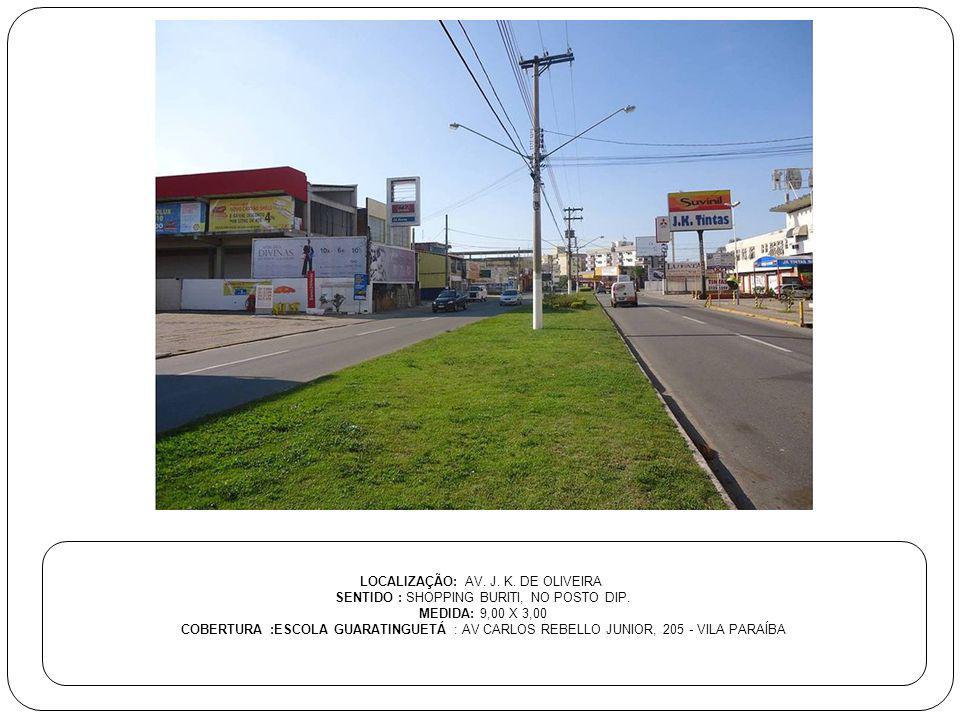 LOCALIZAÇÃO: AV. J. K. DE OLIVEIRA