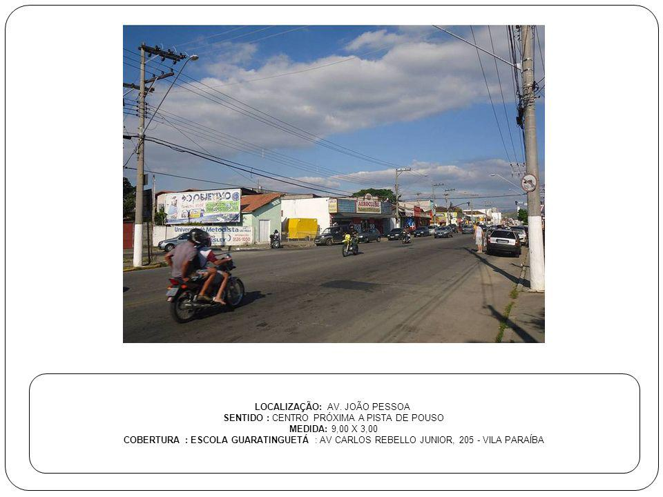 LOCALIZAÇÃO: AV. JOÃO PESSOA SENTIDO : CENTRO PRÓXIMA A PISTA DE POUSO
