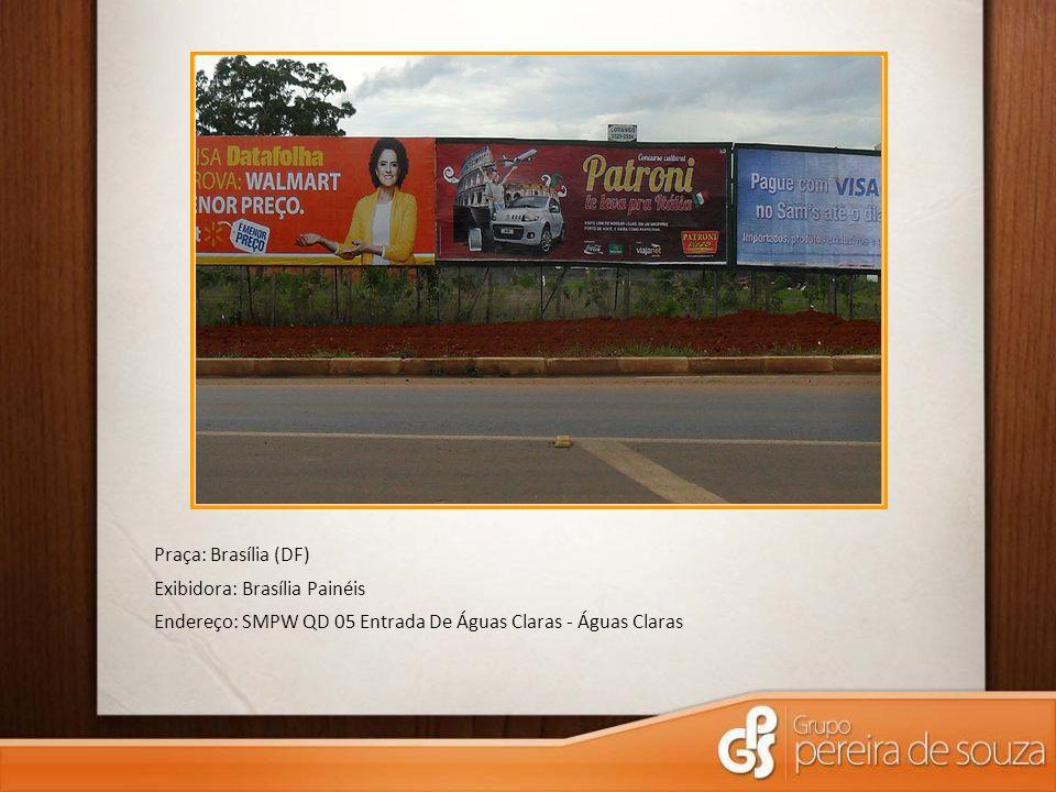 Praça: Brasília (DF) Exibidora: Brasília Painéis.