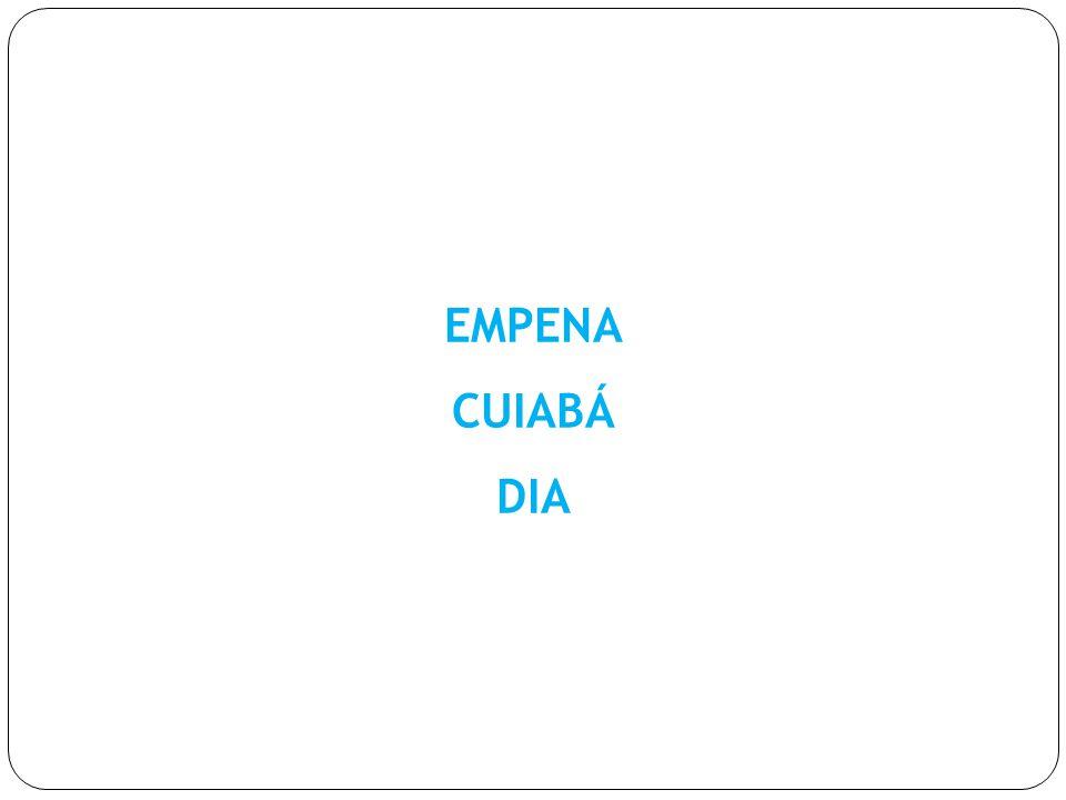 EMPENA CUIABÁ DIA
