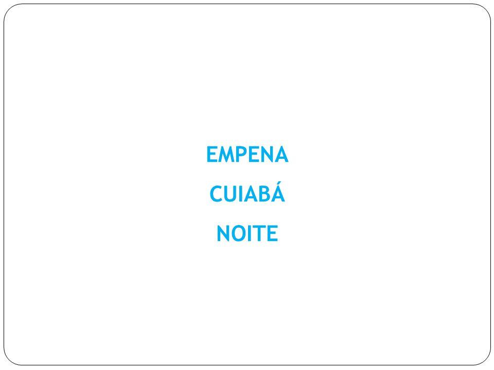 EMPENA CUIABÁ NOITE