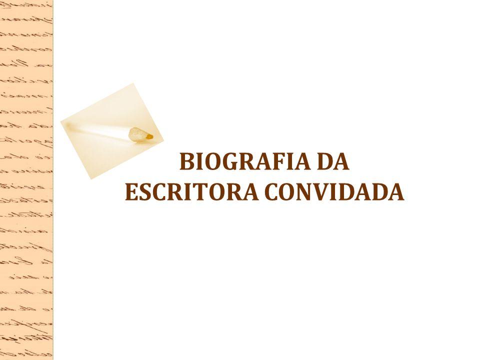 BIOGRAFIA DA ESCRITORA CONVIDADA
