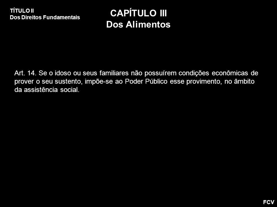 CAPÍTULO III Dos Alimentos