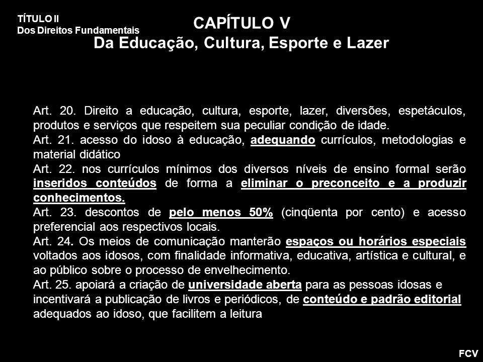 CAPÍTULO V Da Educação, Cultura, Esporte e Lazer