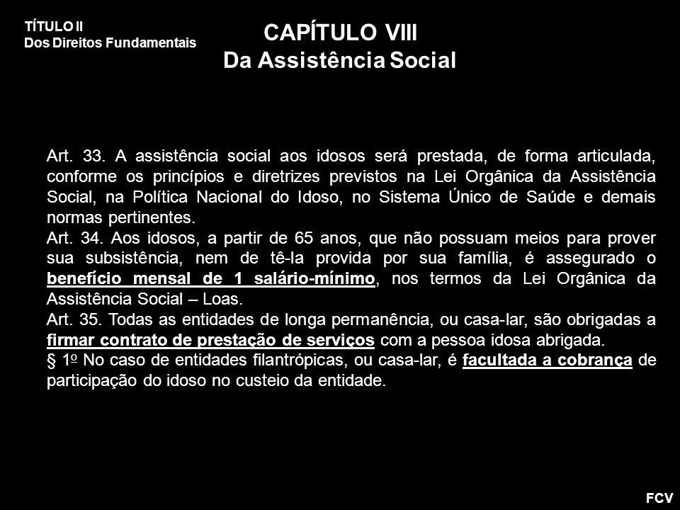 CAPÍTULO VIII Da Assistência Social