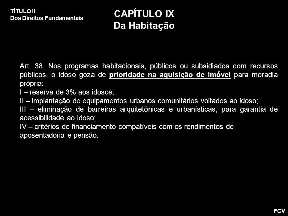 CAPÍTULO IX Da Habitação