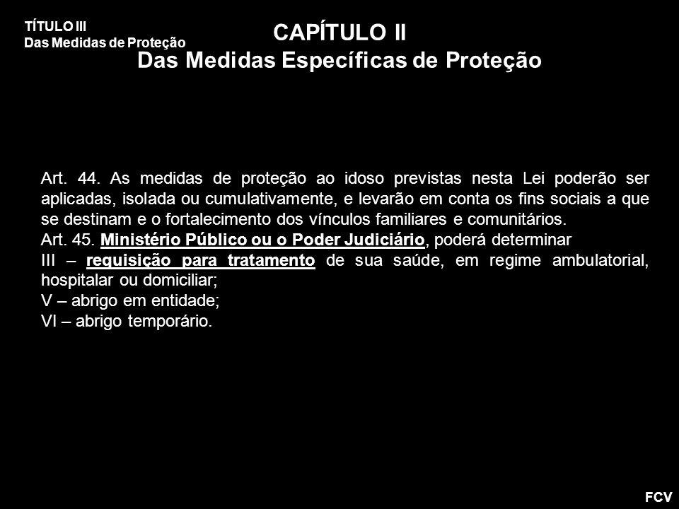 CAPÍTULO II Das Medidas Específicas de Proteção