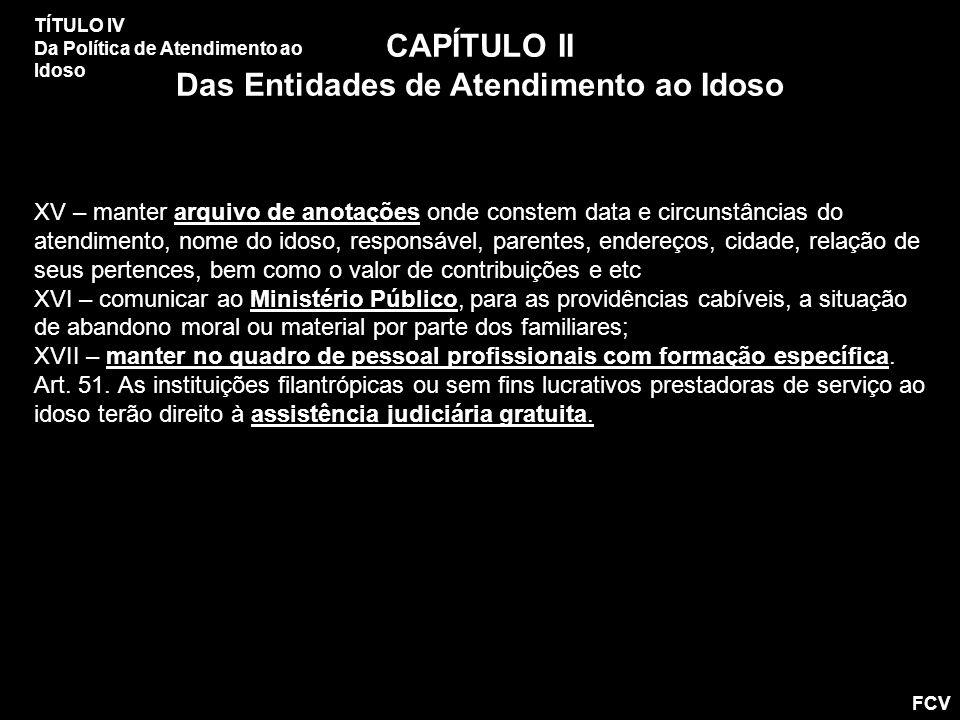 CAPÍTULO II Das Entidades de Atendimento ao Idoso