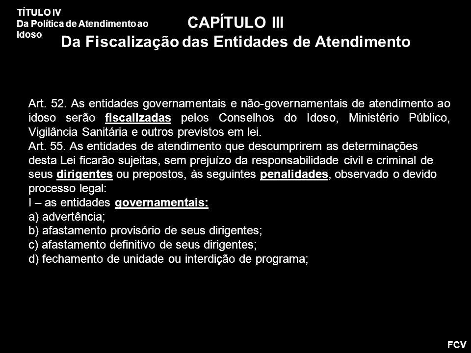 CAPÍTULO III Da Fiscalização das Entidades de Atendimento