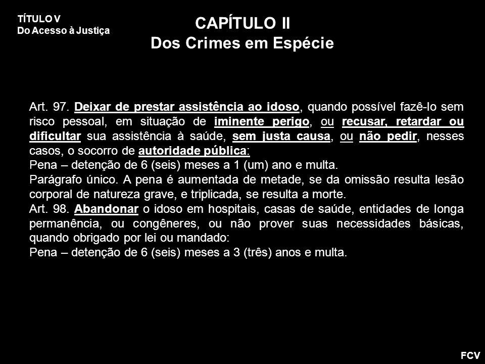 CAPÍTULO II Dos Crimes em Espécie