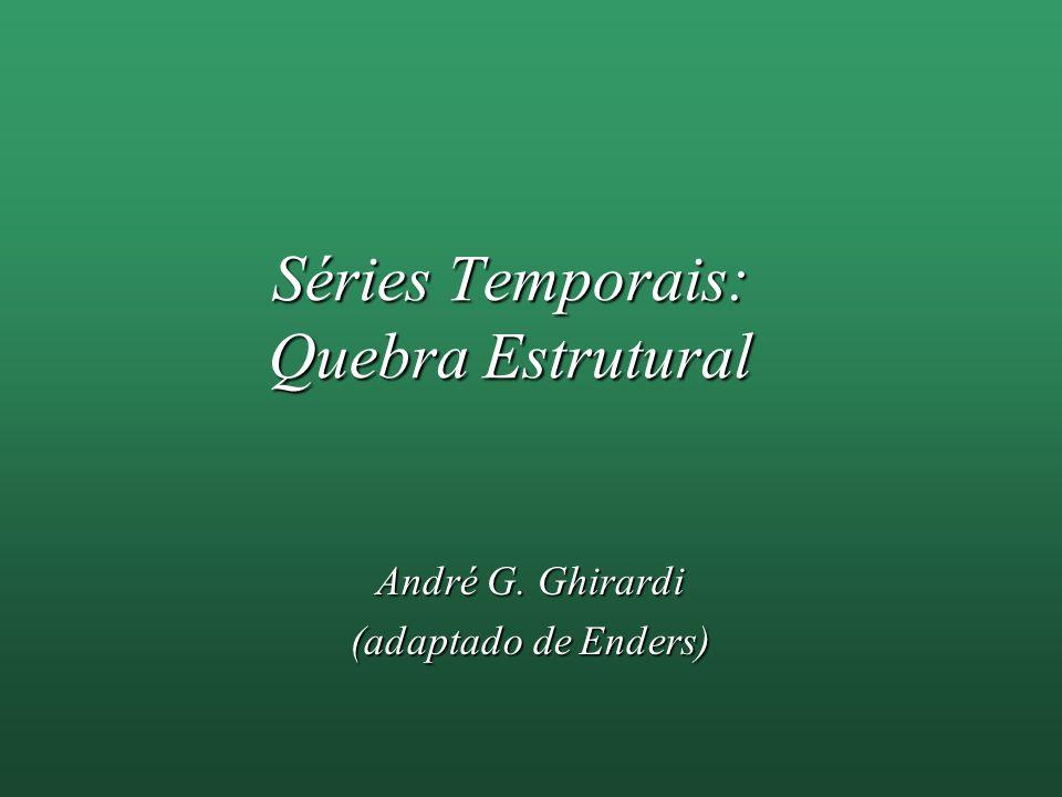 Séries Temporais: Quebra Estrutural