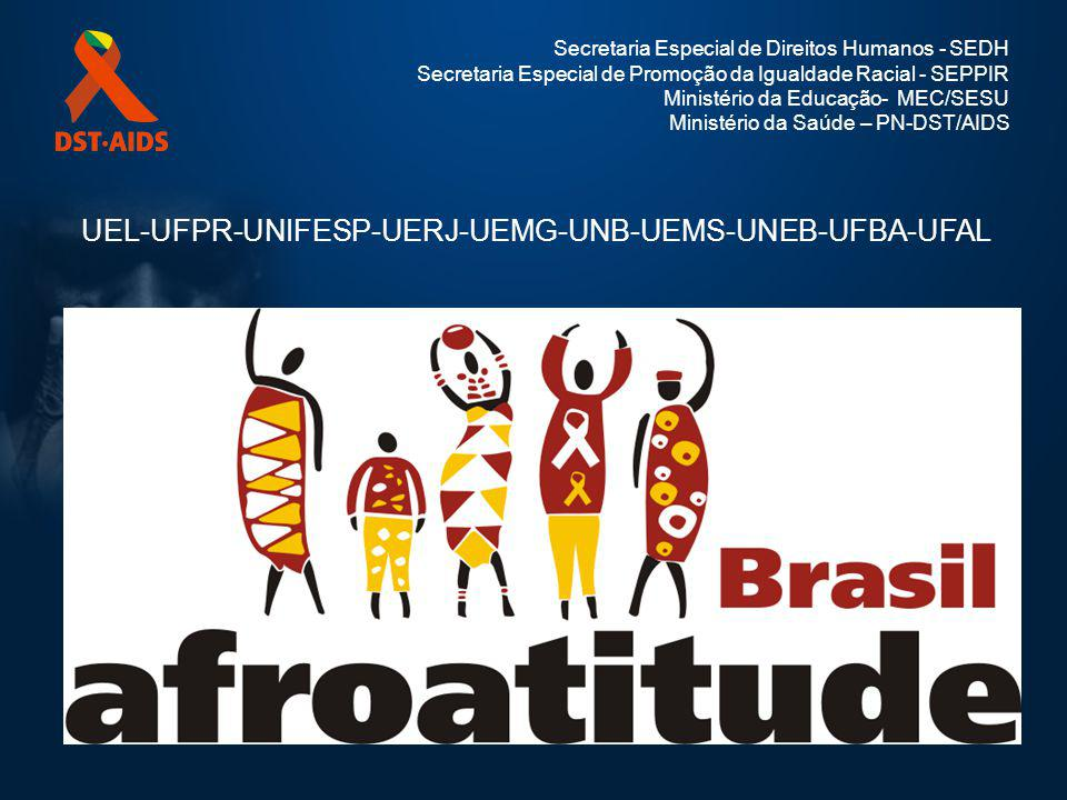 UEL-UFPR-UNIFESP-UERJ-UEMG-UNB-UEMS-UNEB-UFBA-UFAL