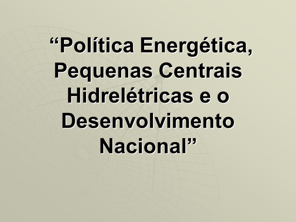 Política Energética, Pequenas Centrais Hidrelétricas e o Desenvolvimento Nacional