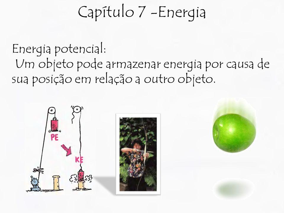 Capítulo 7 -Energia Energia potencial: