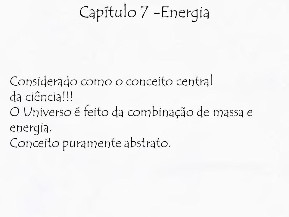 Capítulo 7 -Energia Considerado como o conceito central da ciência!!!
