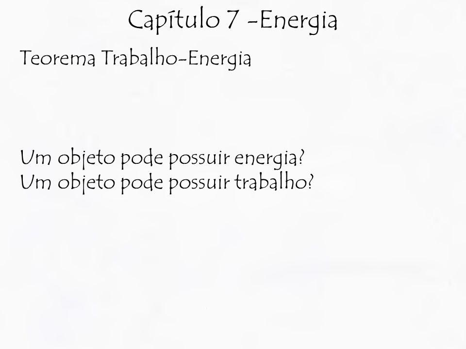 Capítulo 7 -Energia Teorema Trabalho-Energia