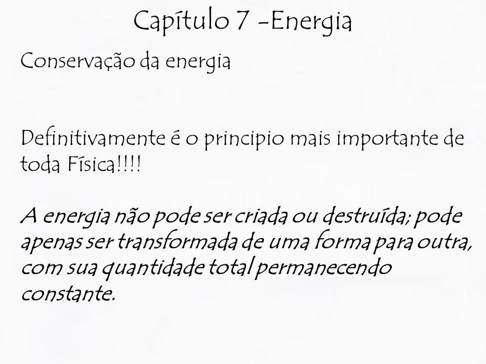 Capítulo 7 -Energia Conservação da energia