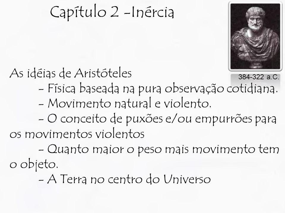 Capítulo 2 -Inércia As idéias de Aristóteles