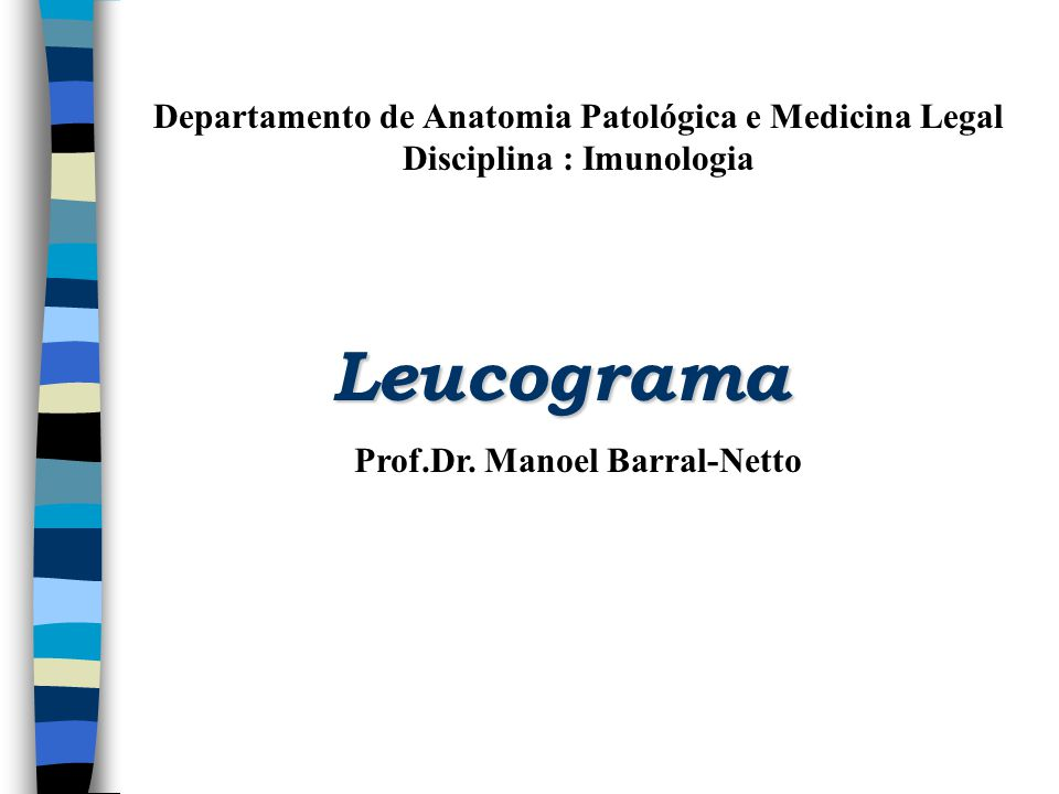 Leucograma Departamento de Anatomia Patológica e Medicina Legal