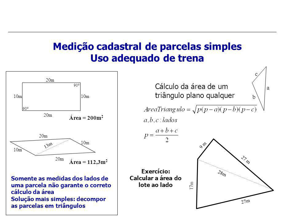 Medição cadastral de parcelas simples Calcular a área do lote ao lado