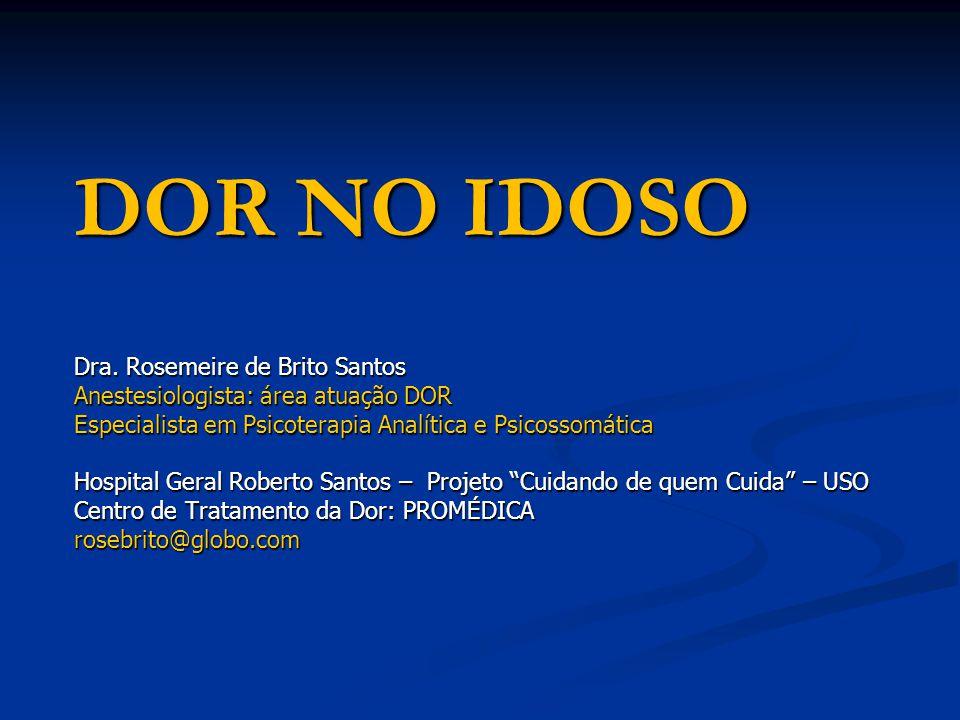 DOR NO IDOSO Dra. Rosemeire de Brito Santos