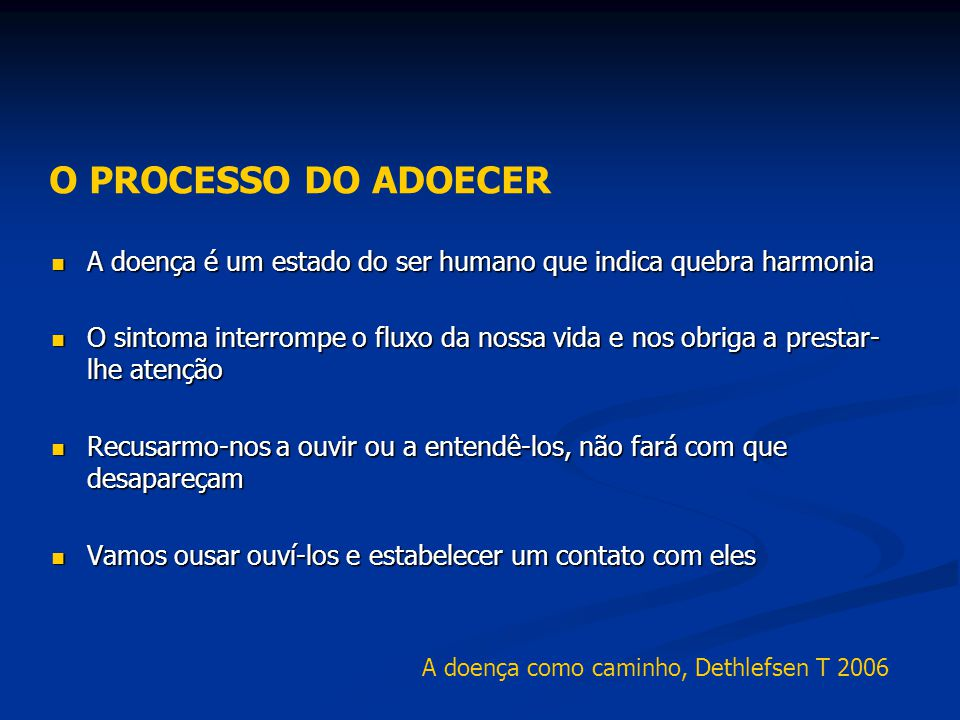 O PROCESSO DO ADOECER A doença é um estado do ser humano que indica quebra harmonia.