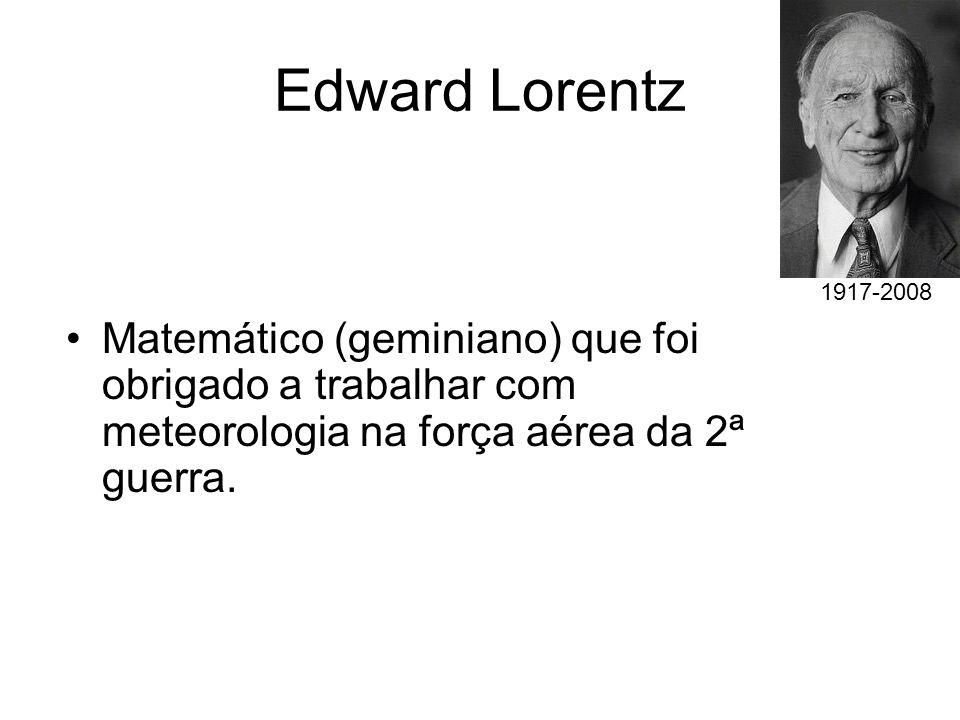Edward Lorentz 1917-2008.