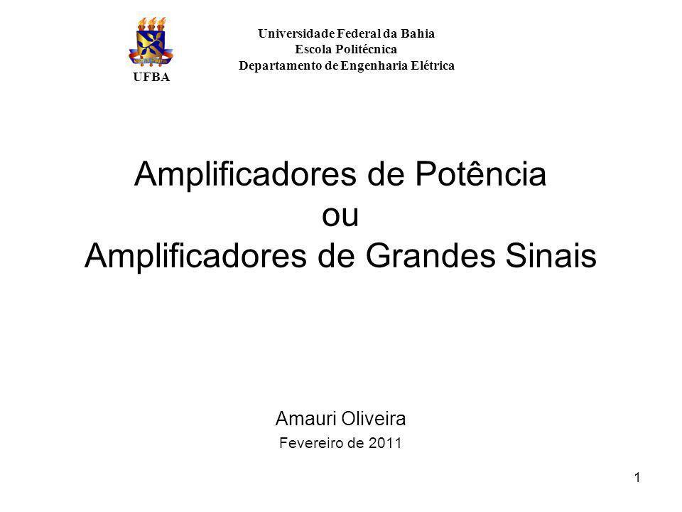 Amplificadores de Potência ou Amplificadores de Grandes Sinais