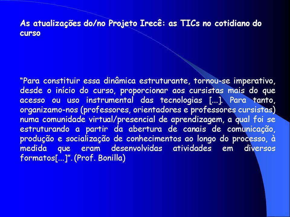 As atualizações do/no Projeto Irecê: as TICs no cotidiano do curso
