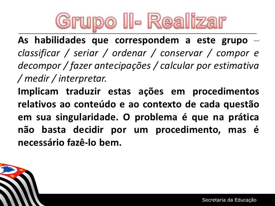 Grupo II- Realizar