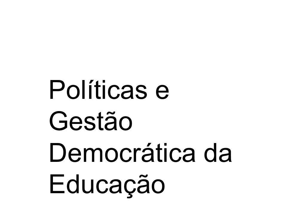 Políticas e Gestão Democrática da Educação