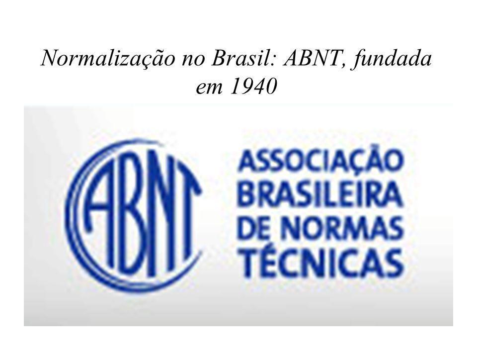 Normalização no Brasil: ABNT, fundada em 1940