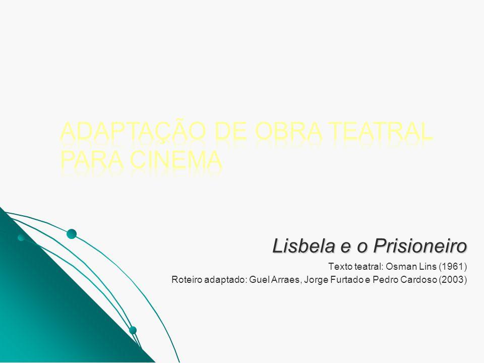 ADAPTAÇÃO DE OBRA TEATRAL PARA CINEMA