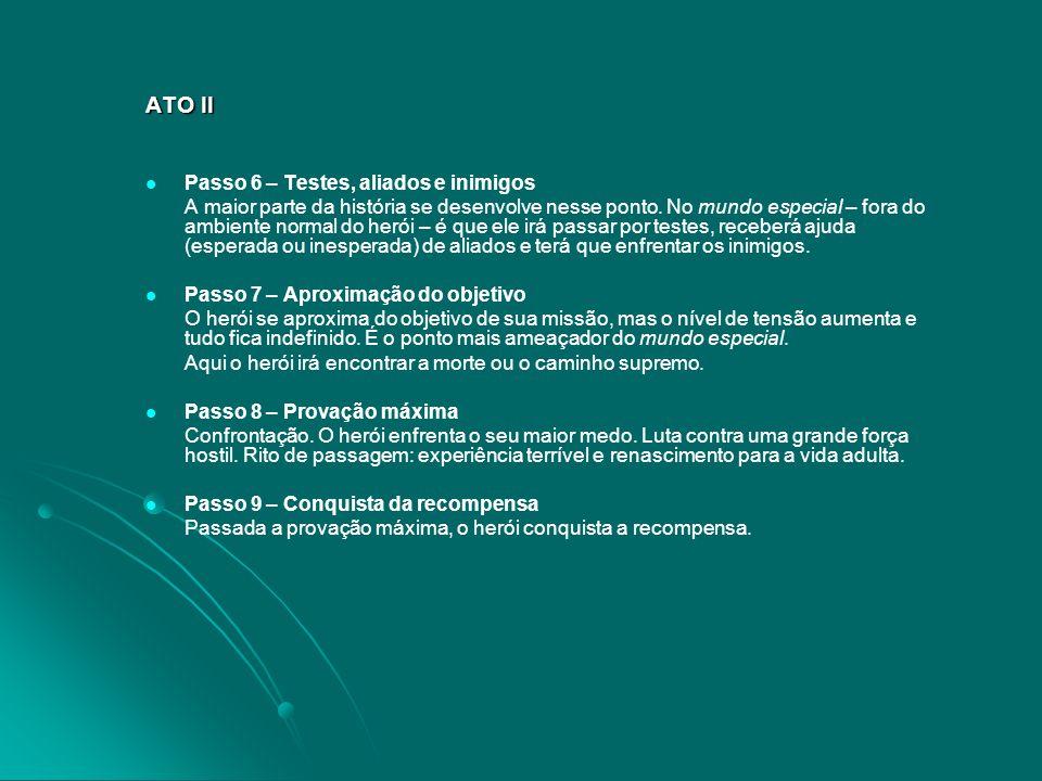 ATO II Passo 6 – Testes, aliados e inimigos