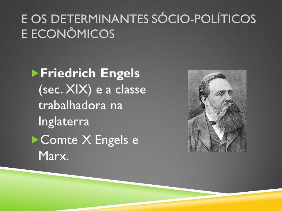 E os determinantes sócio-políticos e econômicos