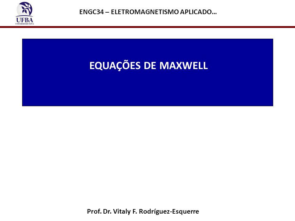 EQUAÇÕES DE MAXWELL ENGC34 – ELETROMAGNETISMO APLICADO…