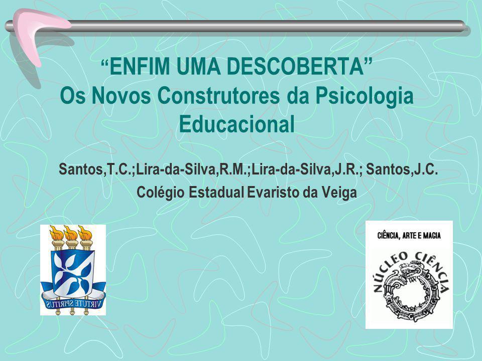 ENFIM UMA DESCOBERTA Os Novos Construtores da Psicologia Educacional