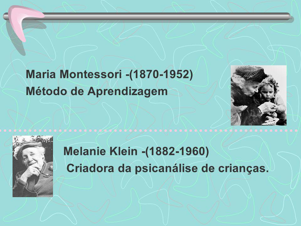 Maria Montessori -(1870-1952) Método de Aprendizagem.
