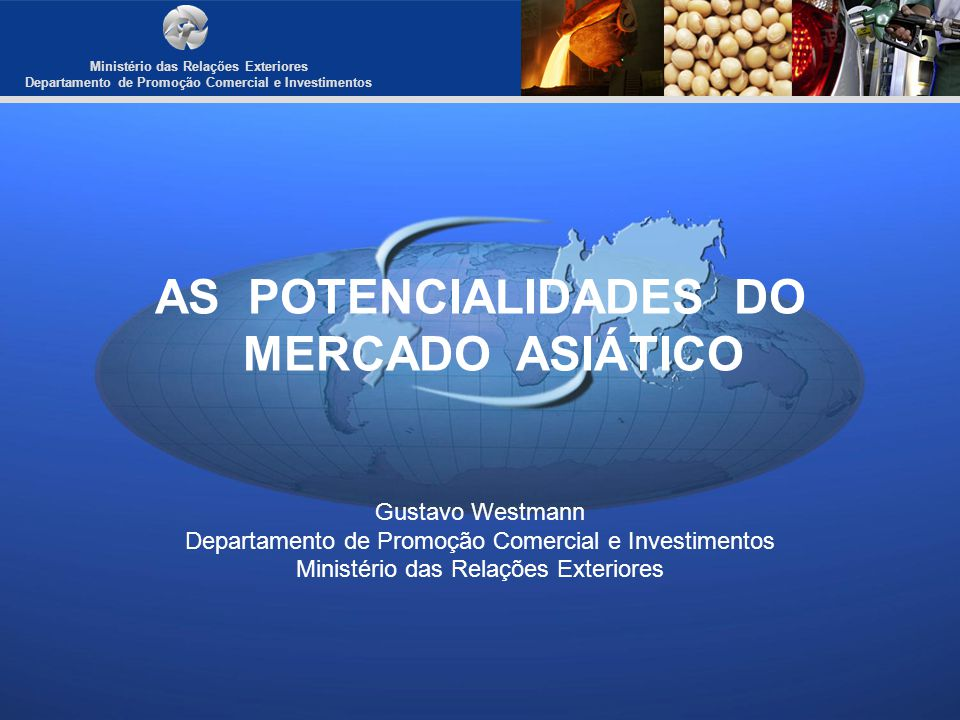 AS POTENCIALIDADES DO MERCADO ASIÁTICO Gustavo Westmann