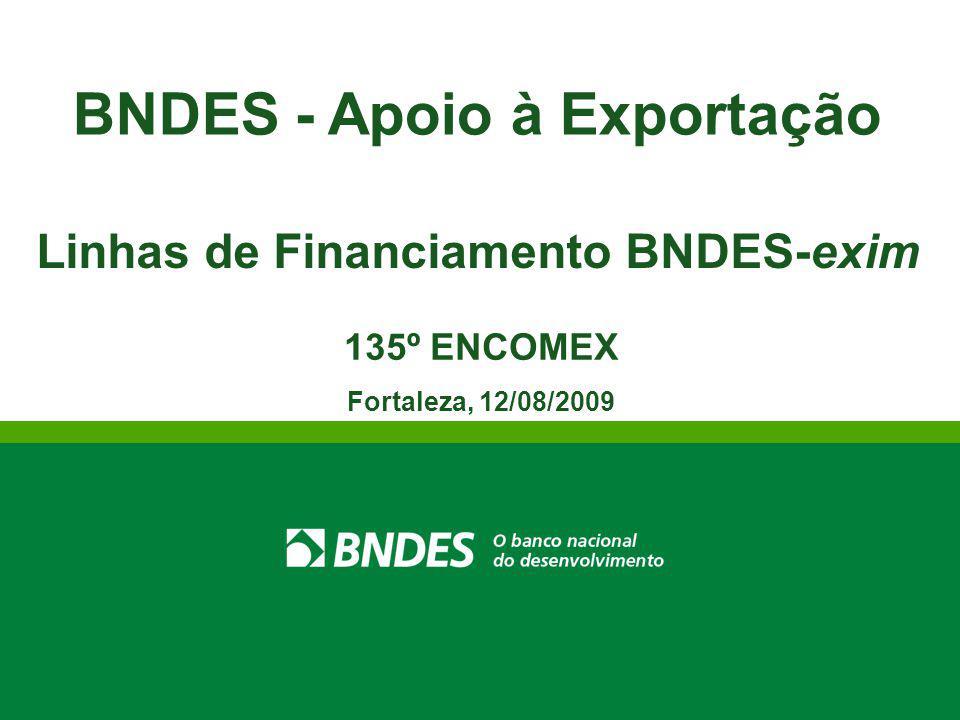 BNDES - Apoio à Exportação Linhas de Financiamento BNDES-exim