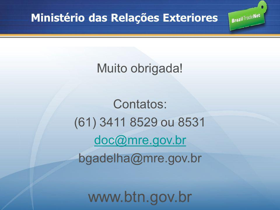 www.btn.gov.br Muito obrigada! Contatos: (61) 3411 8529 ou 8531
