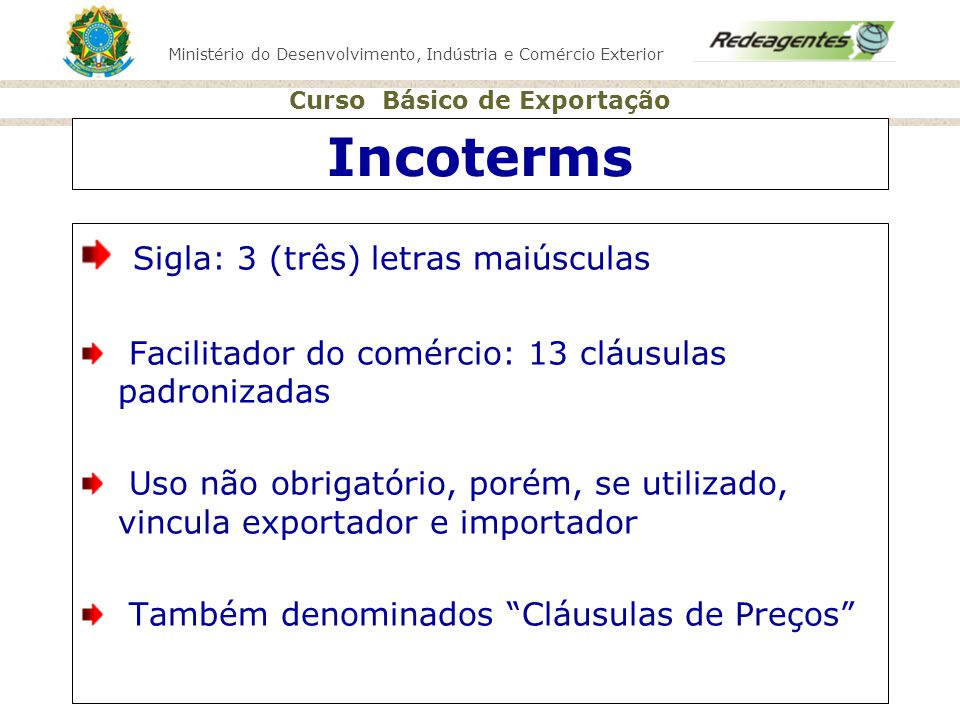 Incoterms Sigla: 3 (três) letras maiúsculas