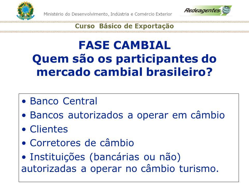 FASE CAMBIAL Quem são os participantes do mercado cambial brasileiro