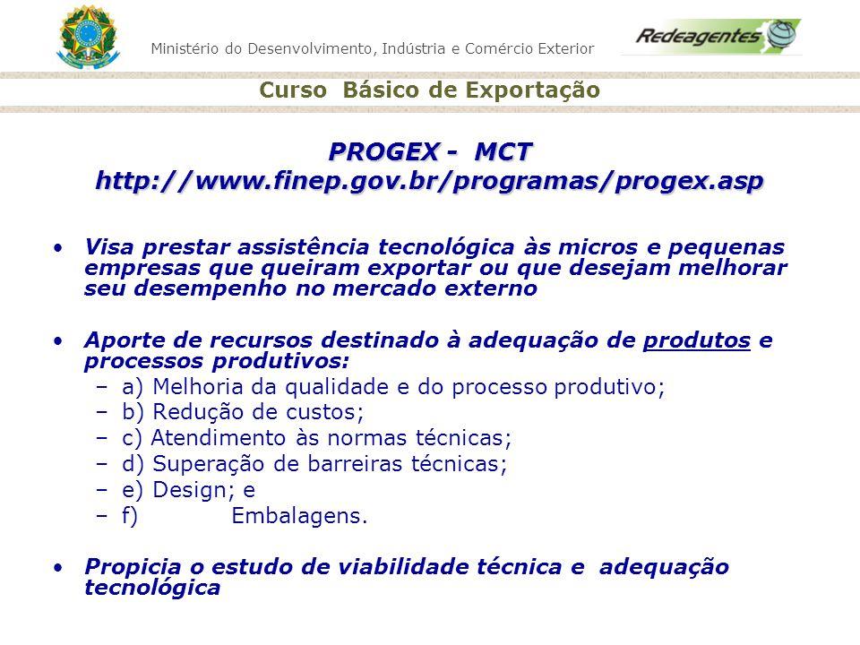 PROGEX - MCT http://www.finep.gov.br/programas/progex.asp