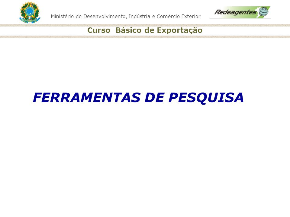 FERRAMENTAS DE PESQUISA