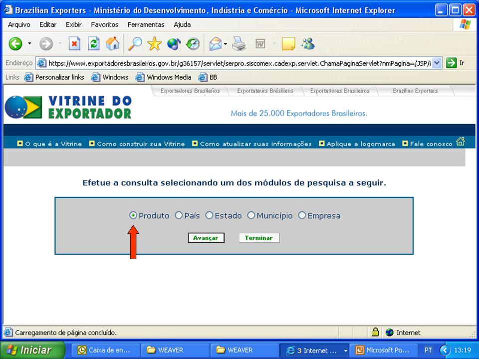 Iremos realizar uma consulta por produto, isto é, saber quais empresas brasileiras exportam determinado produto.
