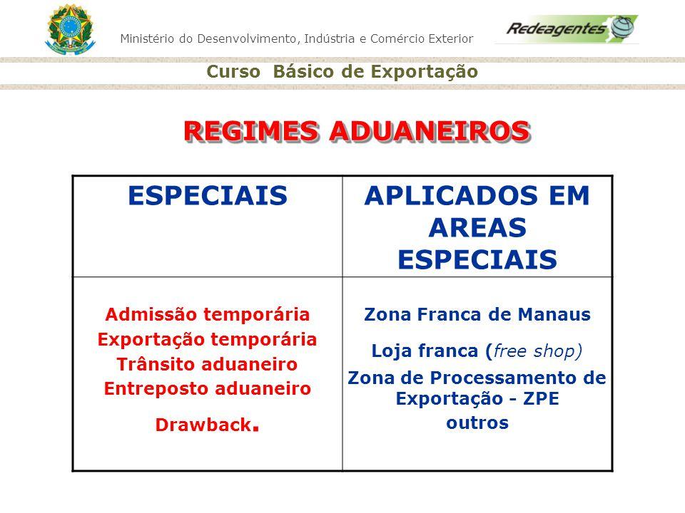 REGIMES ADUANEIROS ESPECIAIS APLICADOS EM AREAS ESPECIAIS